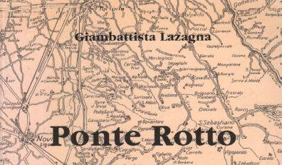 PONTE ROTTO,  di G,.B. Lazagna